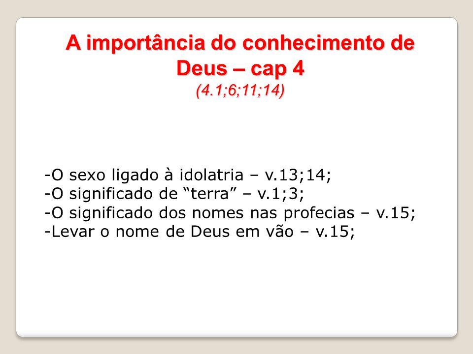 A importância do conhecimento de Deus – cap 4 (4.1;6;11;14)