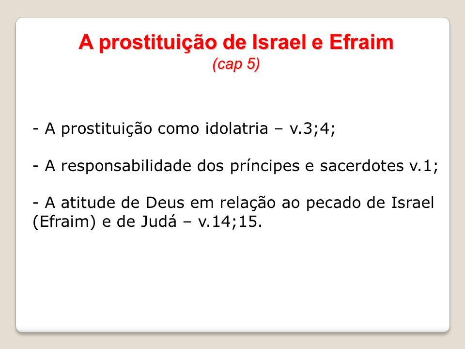 A prostituição de Israel e Efraim (cap 5)