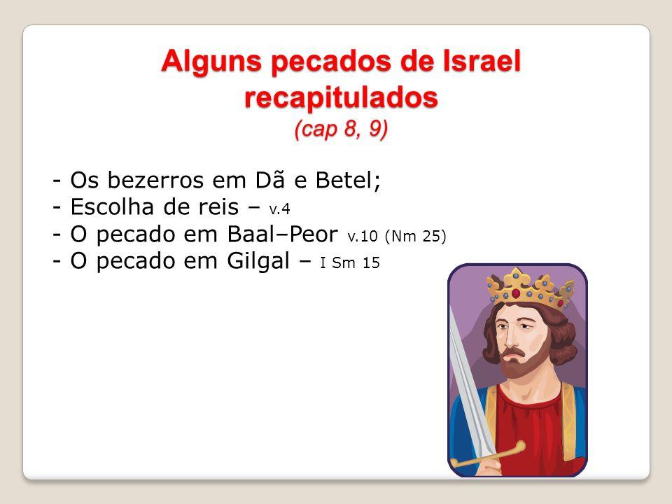 Alguns pecados de Israel recapitulados (cap 8, 9)