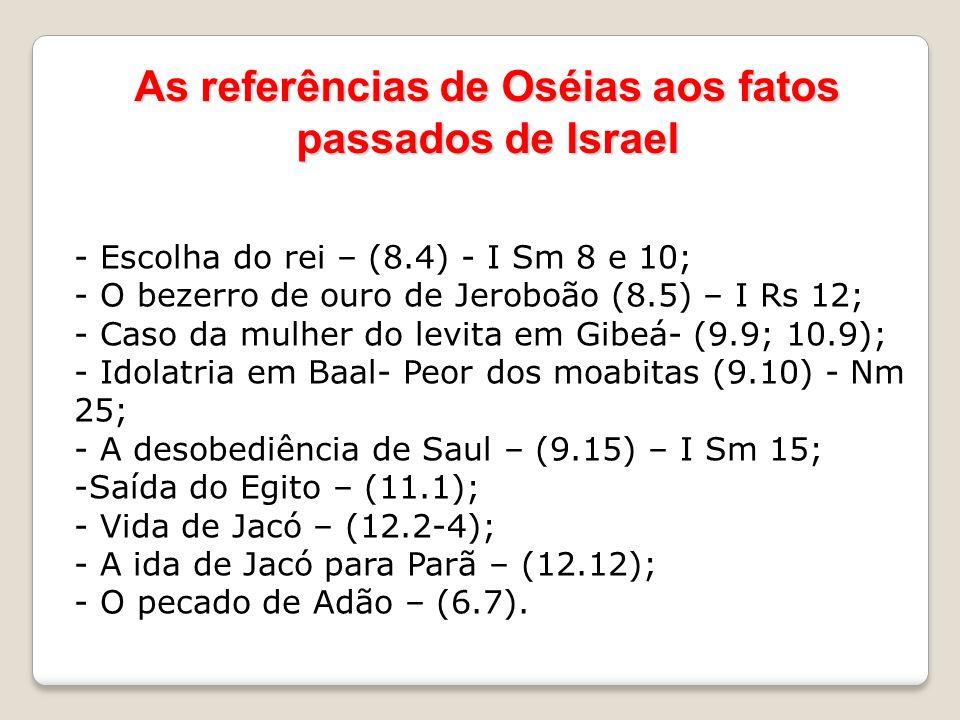 As referências de Oséias aos fatos passados de Israel