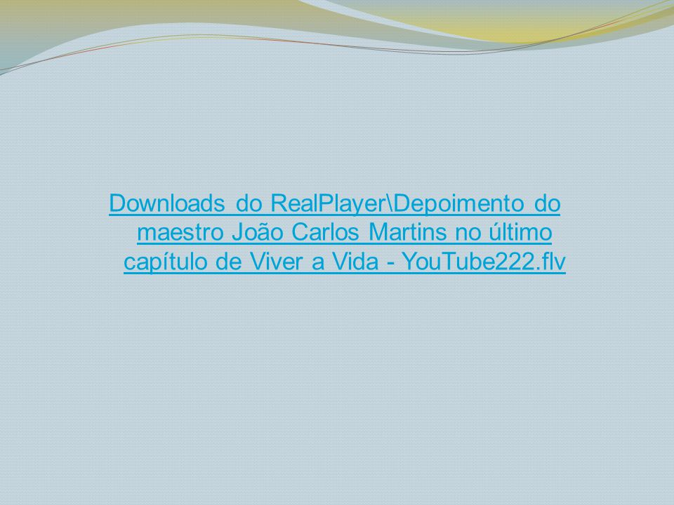 Downloads do RealPlayer\Depoimento do maestro João Carlos Martins no último capítulo de Viver a Vida - YouTube222.flv
