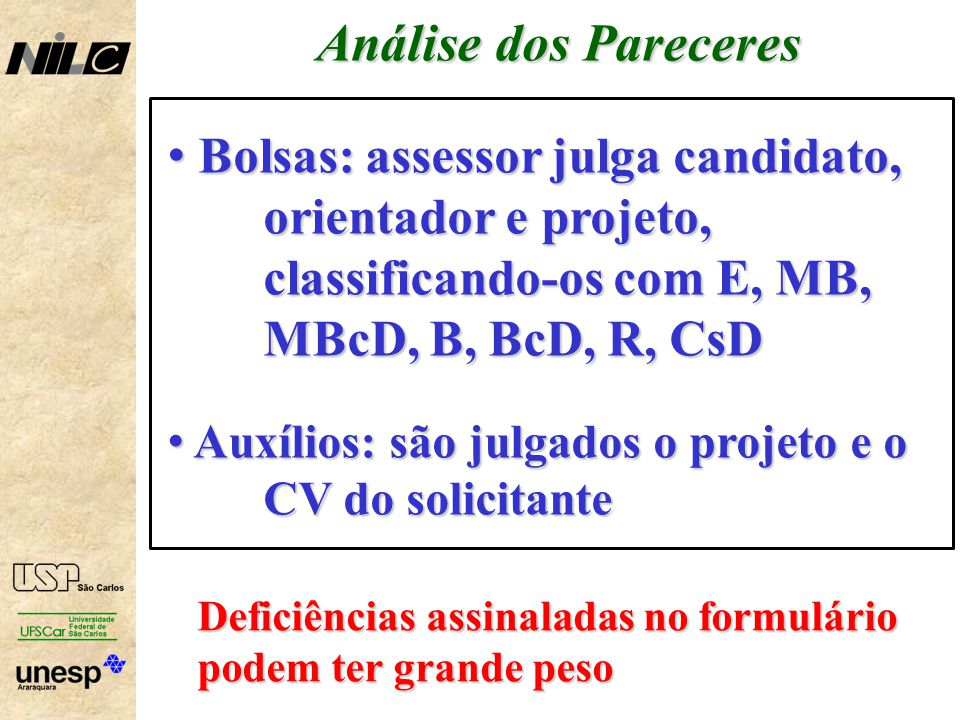 Análise dos Pareceres Bolsas: assessor julga candidato, orientador e projeto, classificando-os com E, MB, MBcD, B, BcD, R, CsD.