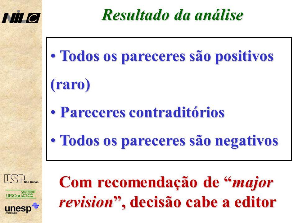 Com recomendação de major revision , decisão cabe a editor