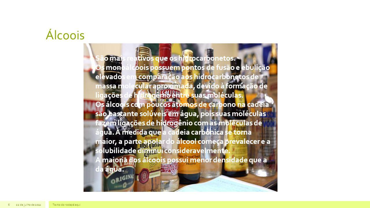 Álcoois São mais reativos que os hidrocarbonetos.