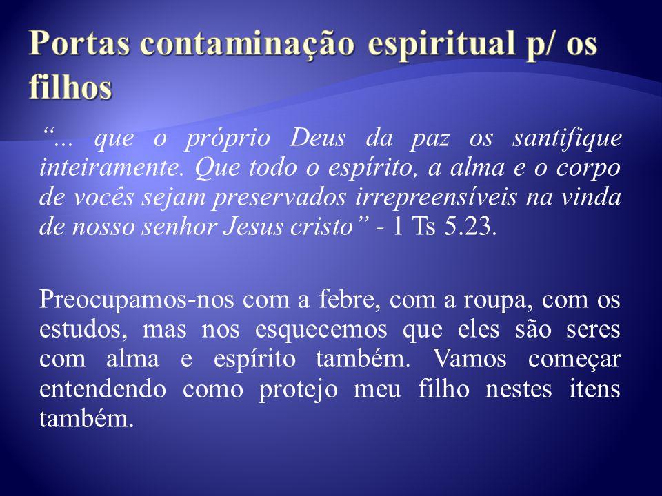 Portas contaminação espiritual p/ os filhos