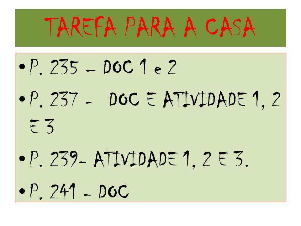 TAREFA PARA A CASA P. 235 – DOC 1 e 2