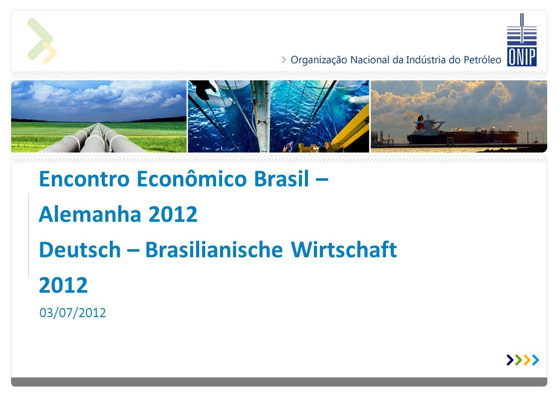 Encontro Econômico Brasil – Alemanha 2012 Deutsch – Brasilianische Wirtschaft 2012