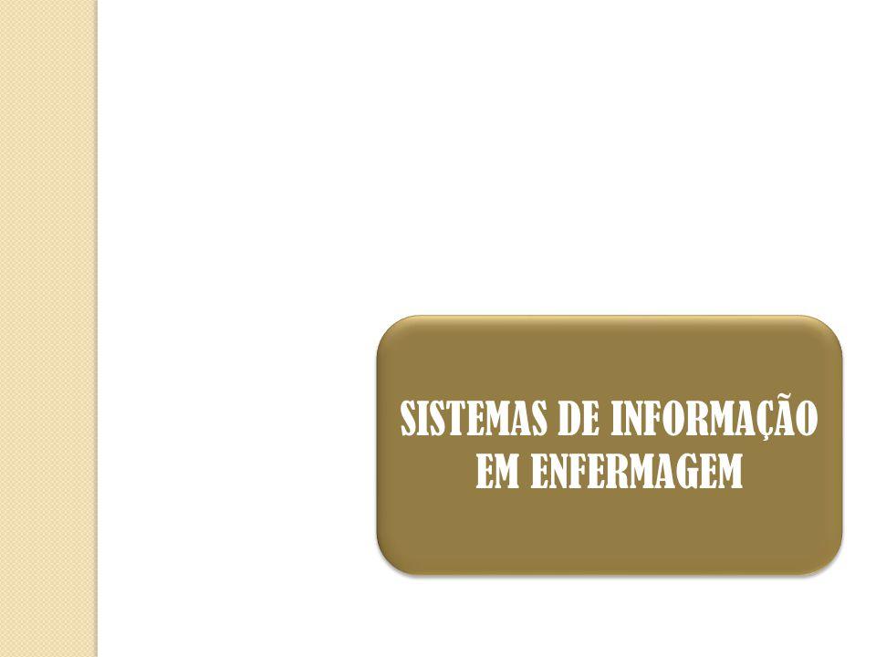 SISTEMAS DE INFORMAÇÃO EM ENFERMAGEM