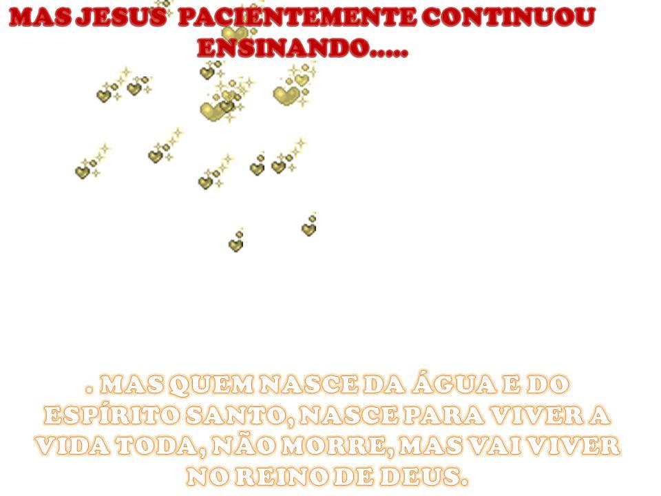 MAS JESUS PACIENTEMENTE CONTINUOU ENSINANDO.....