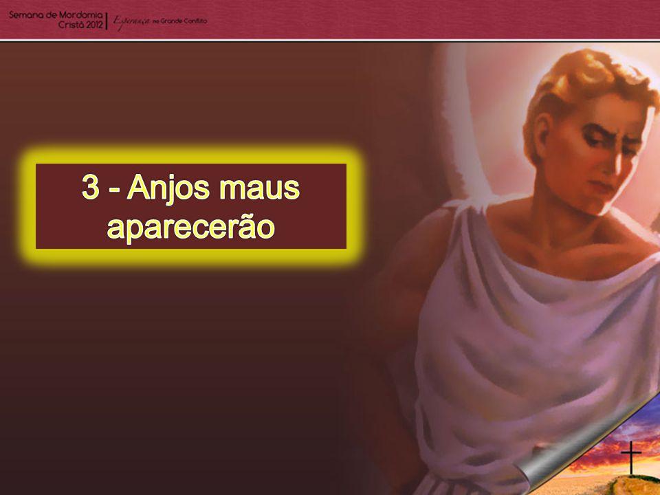 3 - Anjos maus aparecerão