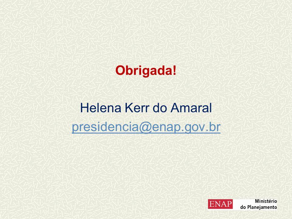 Obrigada! Helena Kerr do Amaral presidencia@enap.gov.br