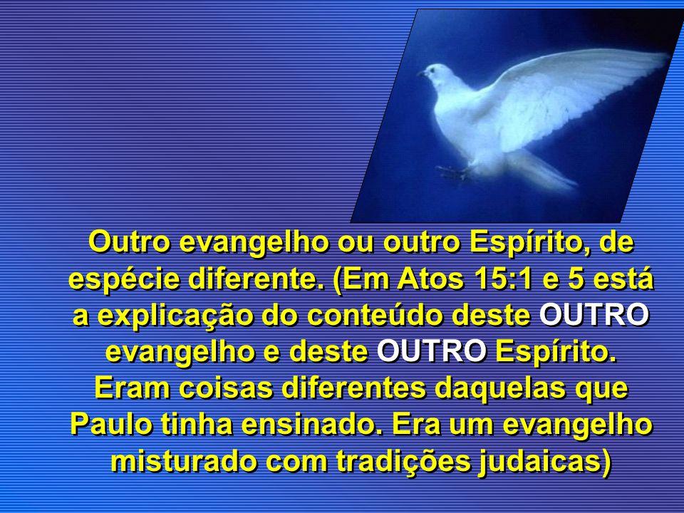 Outro evangelho ou outro Espírito, de espécie diferente
