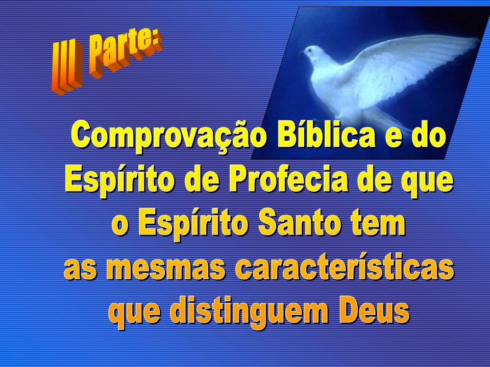 Comprovação Bíblica e do Espírito de Profecia de que