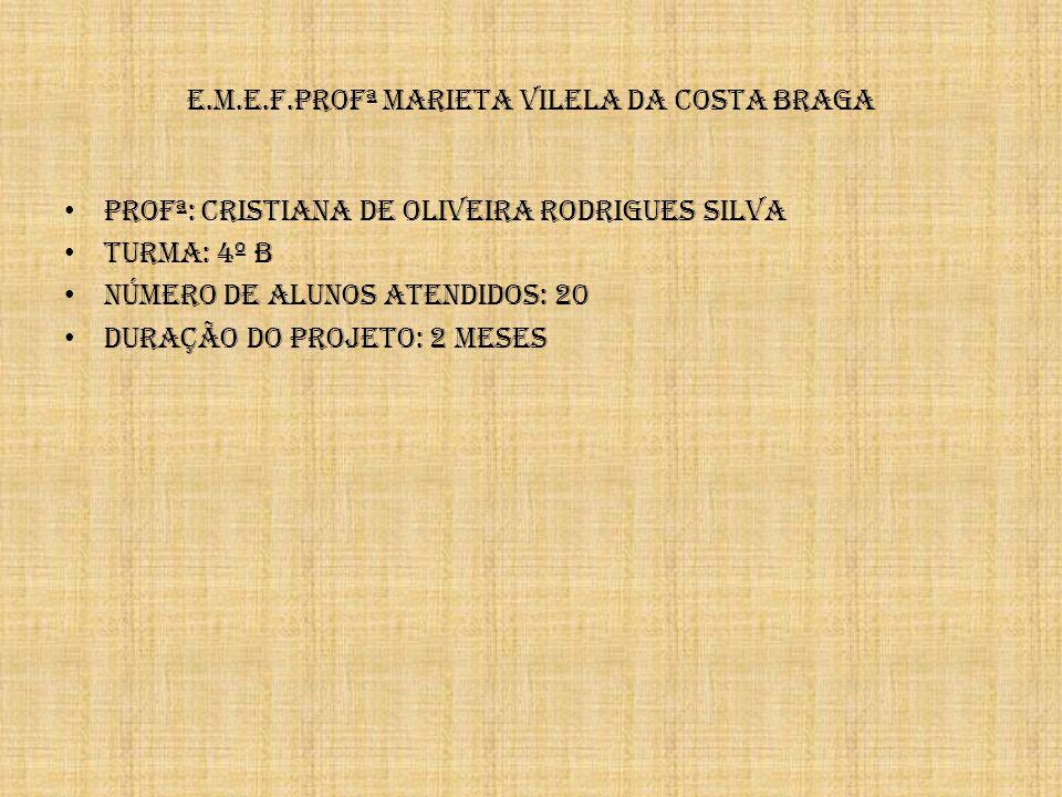 e.m.e.f.profª Marieta Vilela da Costa Braga