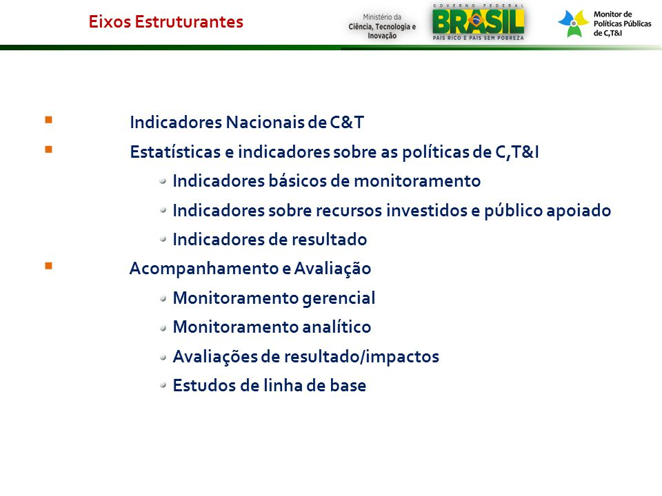 Eixos Estruturantes Indicadores Nacionais de C&T. Estatísticas e indicadores sobre as políticas de C,T&I.