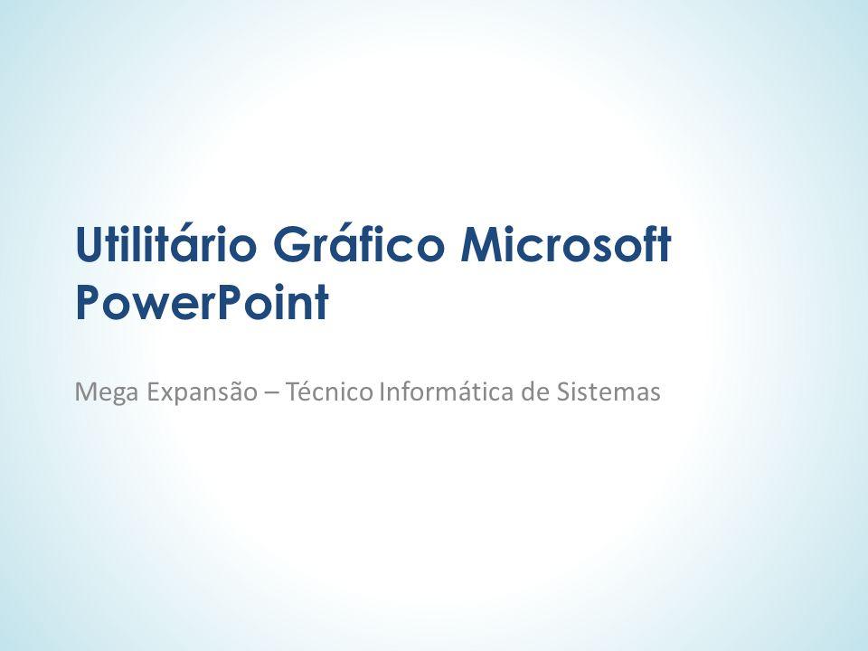 Utilitário Gráfico Microsoft PowerPoint