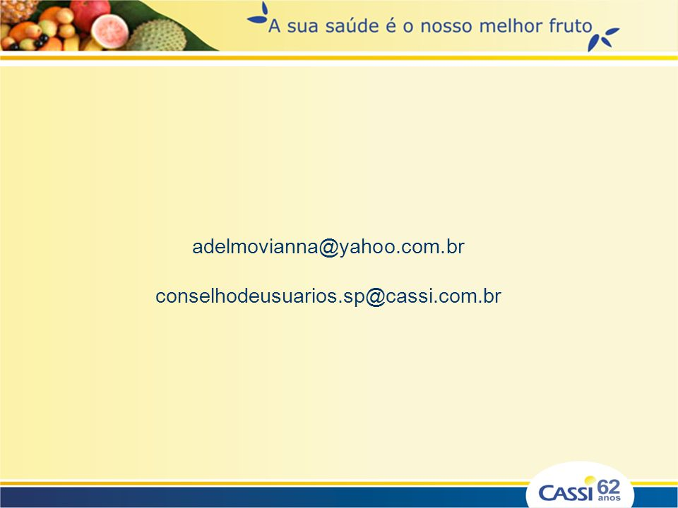 adelmovianna@yahoo.com.br conselhodeusuarios.sp@cassi.com.br