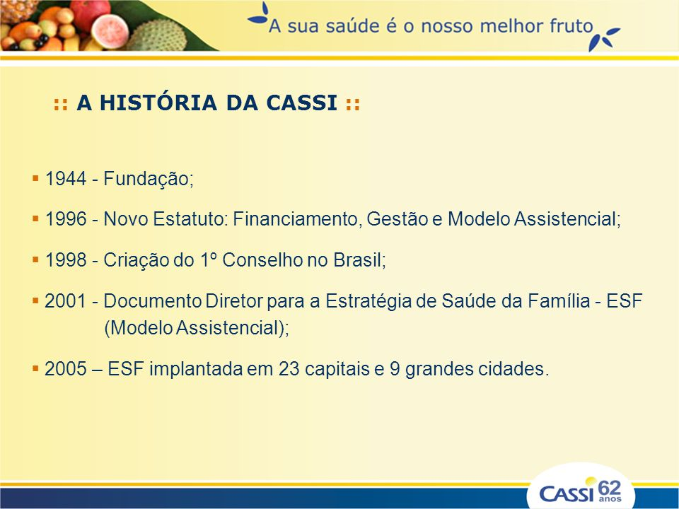 :: A HISTÓRIA DA CASSI ::