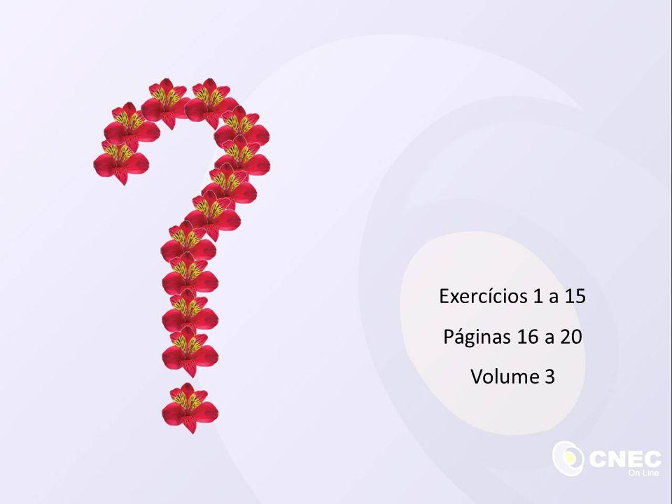 Exercícios 1 a 15 Páginas 16 a 20 Volume 3