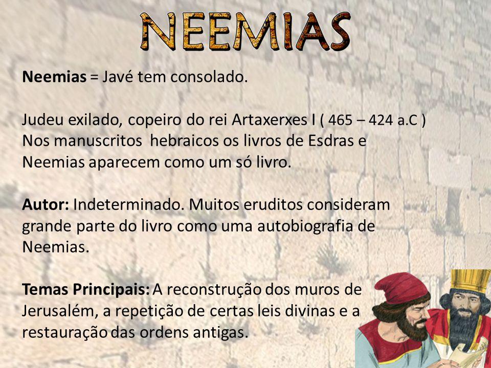 Neemias = Javé tem consolado.