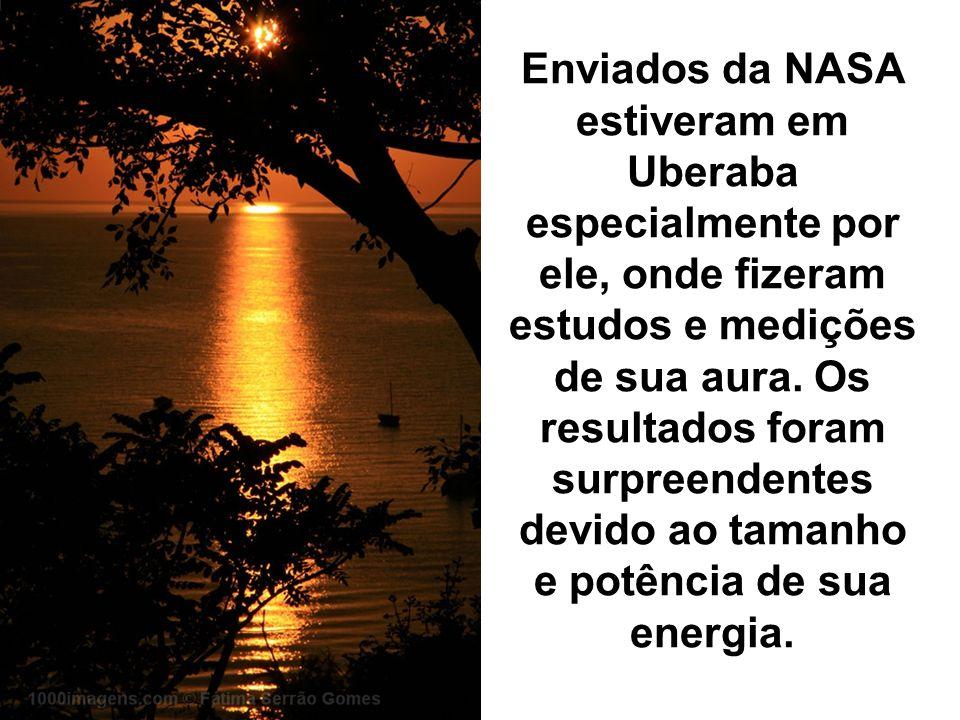 Enviados da NASA estiveram em Uberaba especialmente por ele, onde fizeram estudos e medições de sua aura.