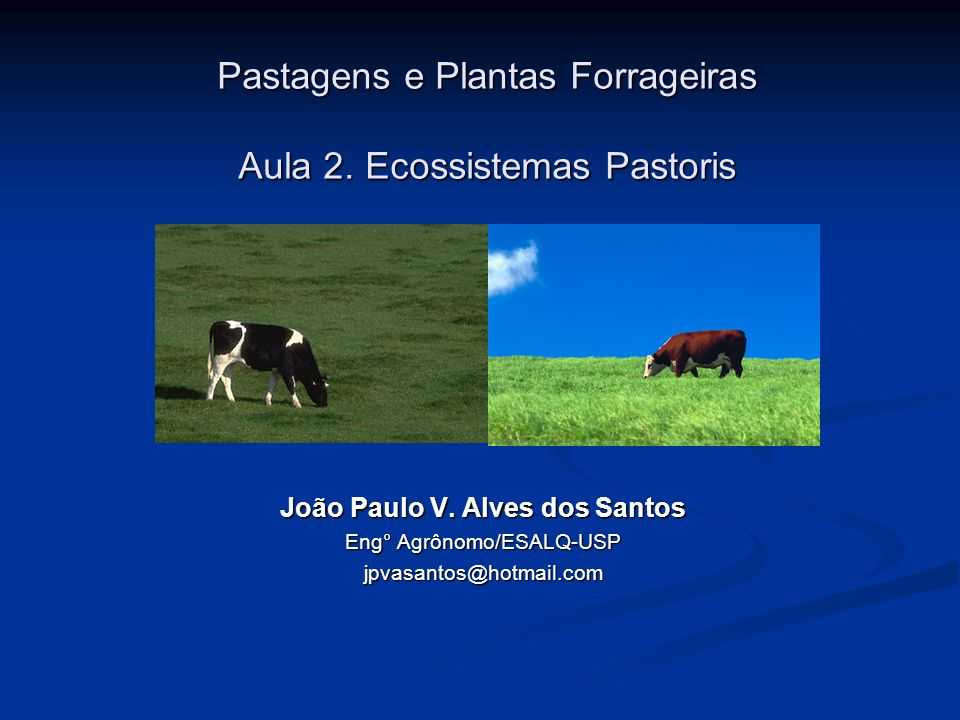 Pastagens e Plantas Forrageiras Aula 2. Ecossistemas Pastoris