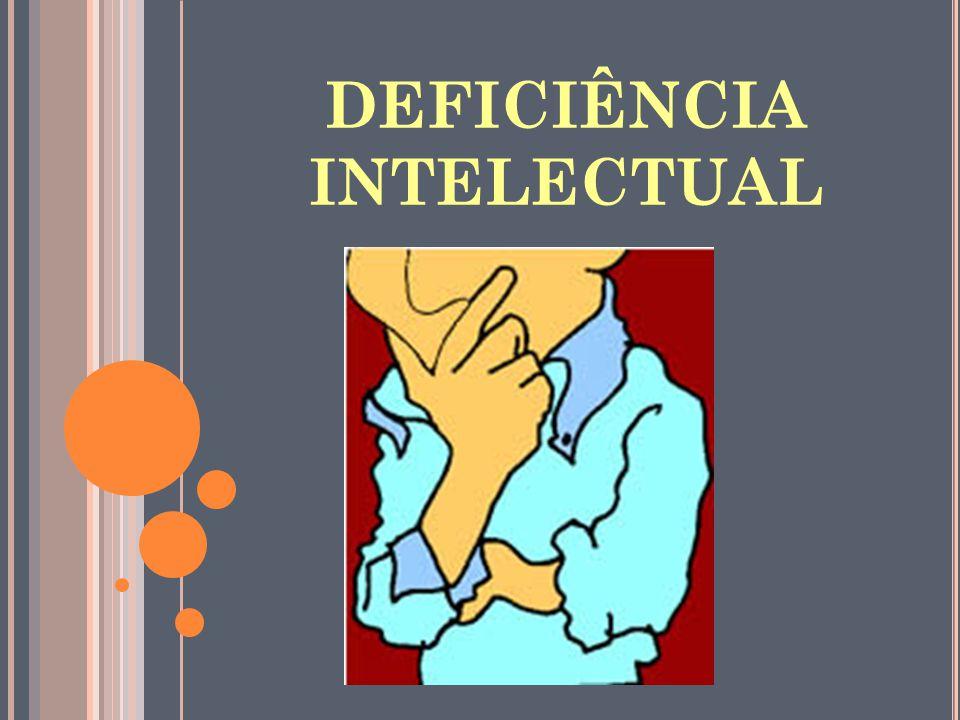 DEFICIÊNCIA INTELECTUAL