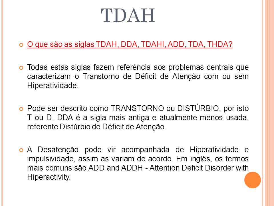 TDAH O que são as siglas TDAH, DDA, TDAHI, ADD, TDA, THDA