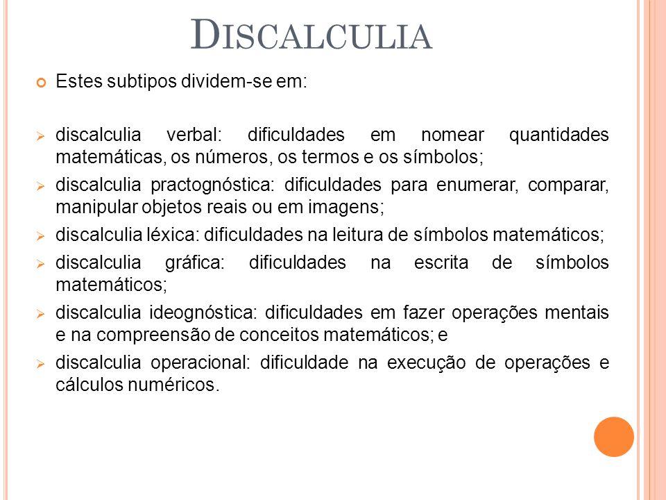 Discalculia Estes subtipos dividem-se em: