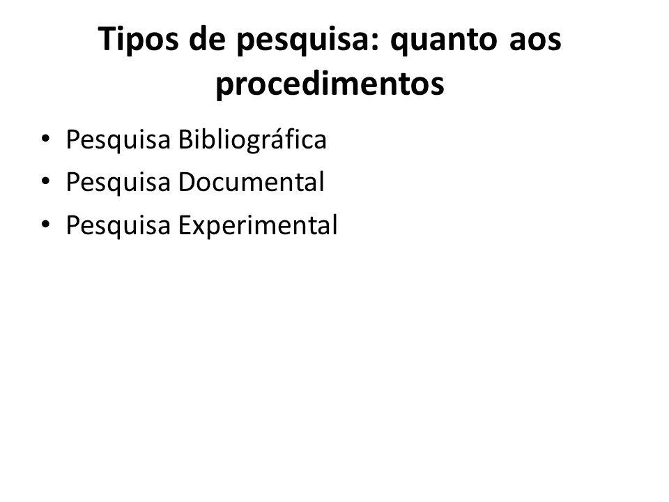 Tipos de pesquisa: quanto aos procedimentos
