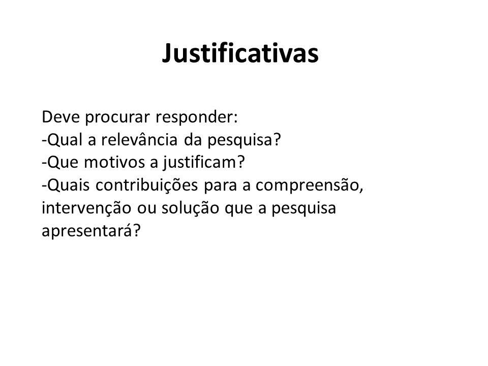 Justificativas Deve procurar responder: