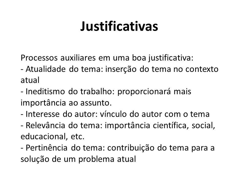 Justificativas Processos auxiliares em uma boa justificativa:
