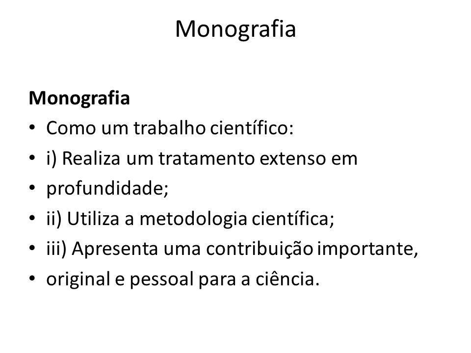 Monografia Monografia Como um trabalho científico: