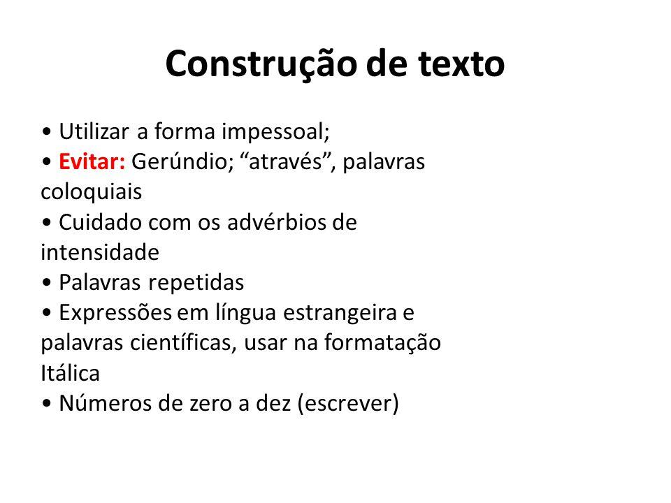 Construção de texto • Utilizar a forma impessoal;