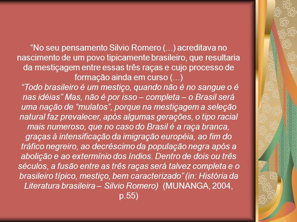 No seu pensamento Silvio Romero (