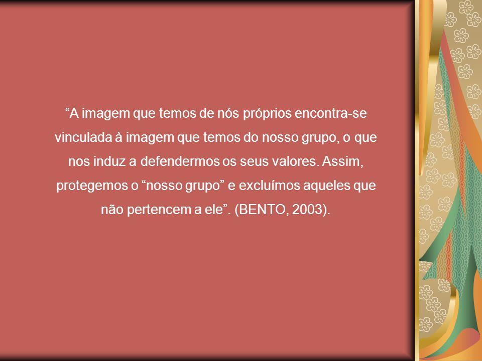 A imagem que temos de nós próprios encontra-se vinculada à imagem que temos do nosso grupo, o que nos induz a defendermos os seus valores.