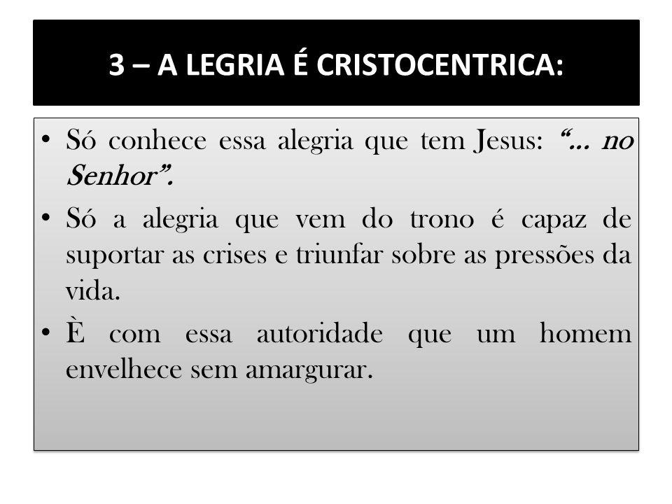3 – A LEGRIA É CRISTOCENTRICA: