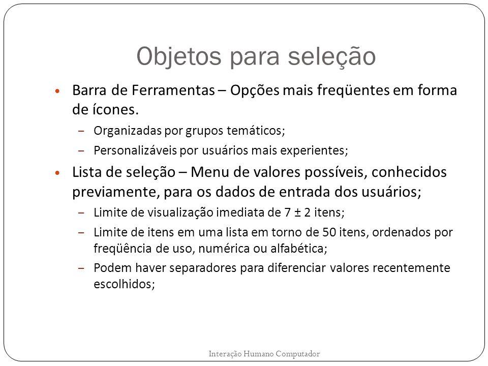 Objetos para seleção Barra de Ferramentas – Opções mais freqüentes em forma de ícones. Organizadas por grupos temáticos;