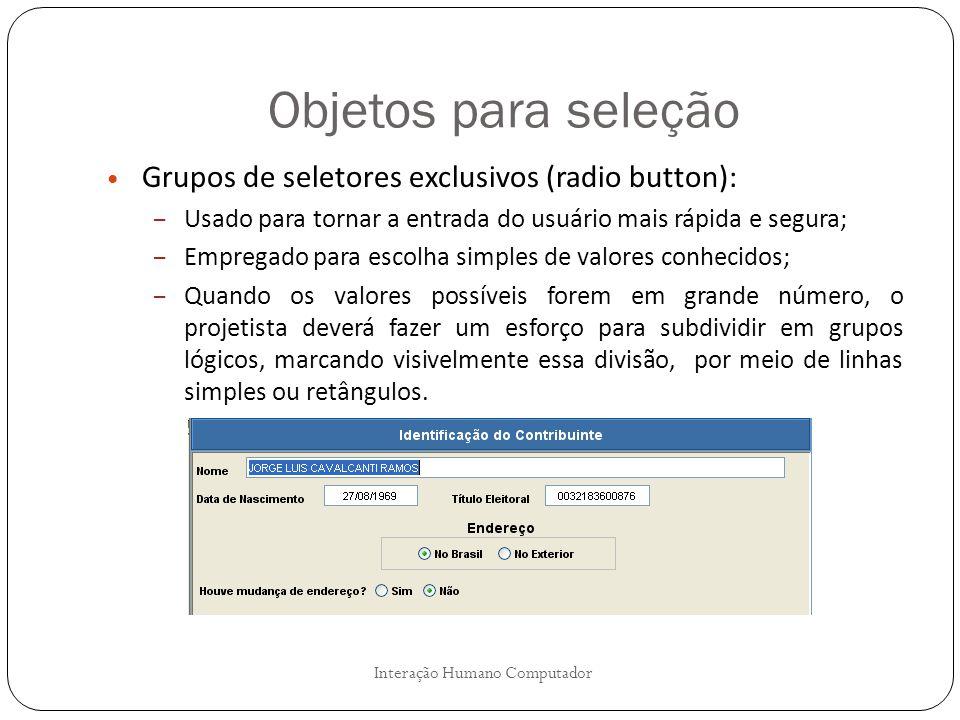 Objetos para seleção Grupos de seletores exclusivos (radio button):