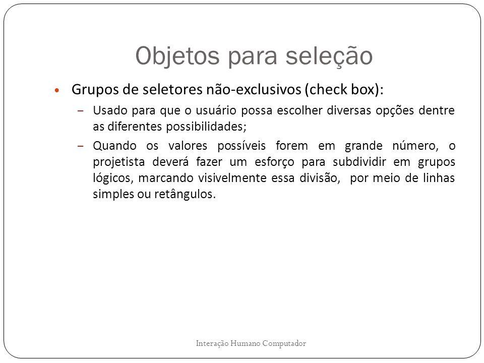 Objetos para seleção Grupos de seletores não-exclusivos (check box):