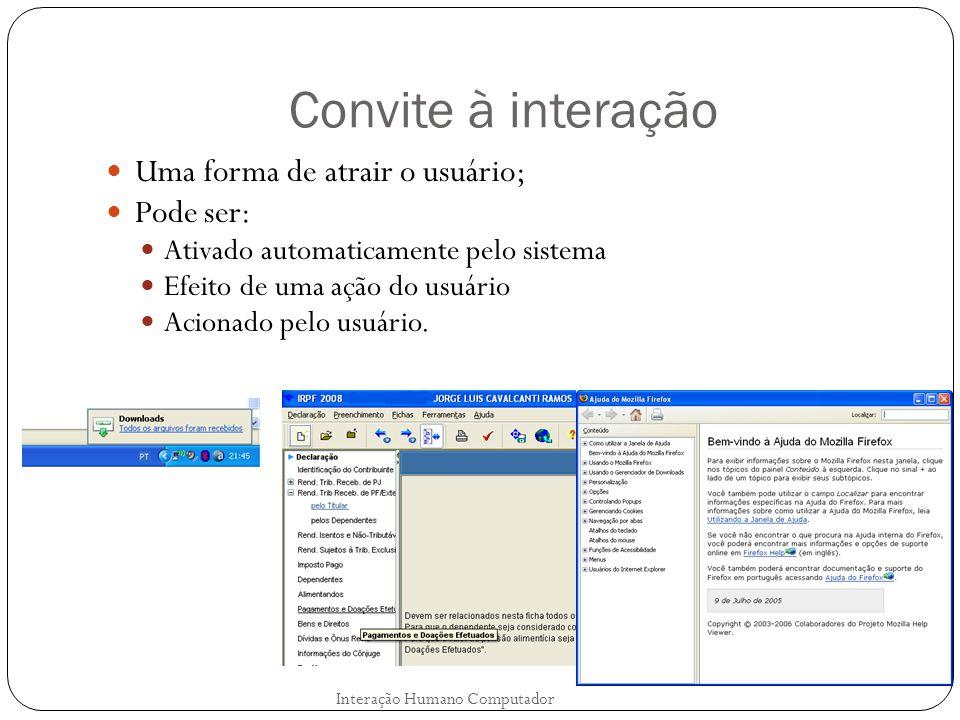 Convite à interação Uma forma de atrair o usuário; Pode ser: