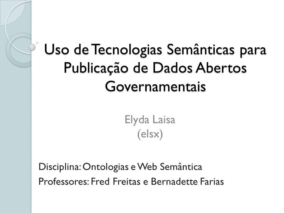 Uso de Tecnologias Semânticas para Publicação de Dados Abertos Governamentais