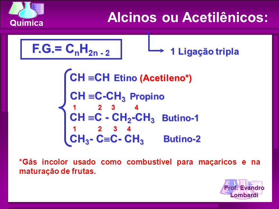 Alcinos ou Acetilênicos: