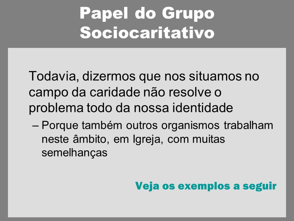 Papel do Grupo Sociocaritativo