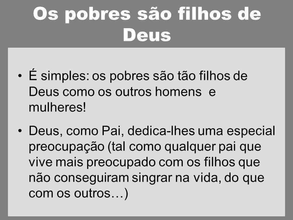 Os pobres são filhos de Deus