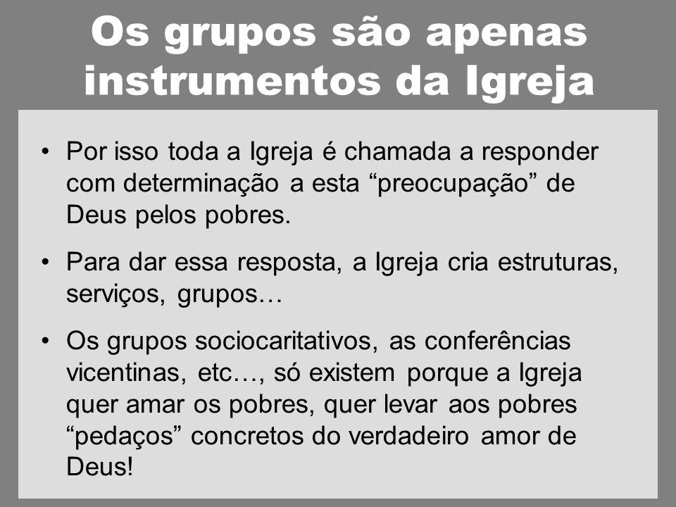 Os grupos são apenas instrumentos da Igreja