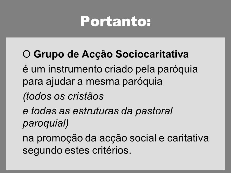 Portanto: O Grupo de Acção Sociocaritativa