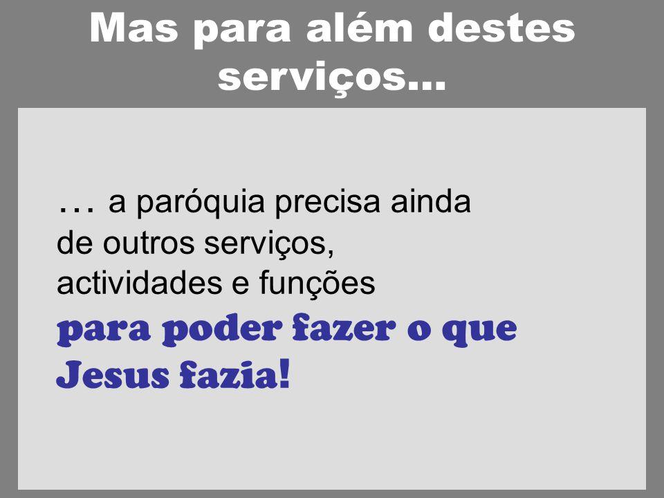 Mas para além destes serviços…