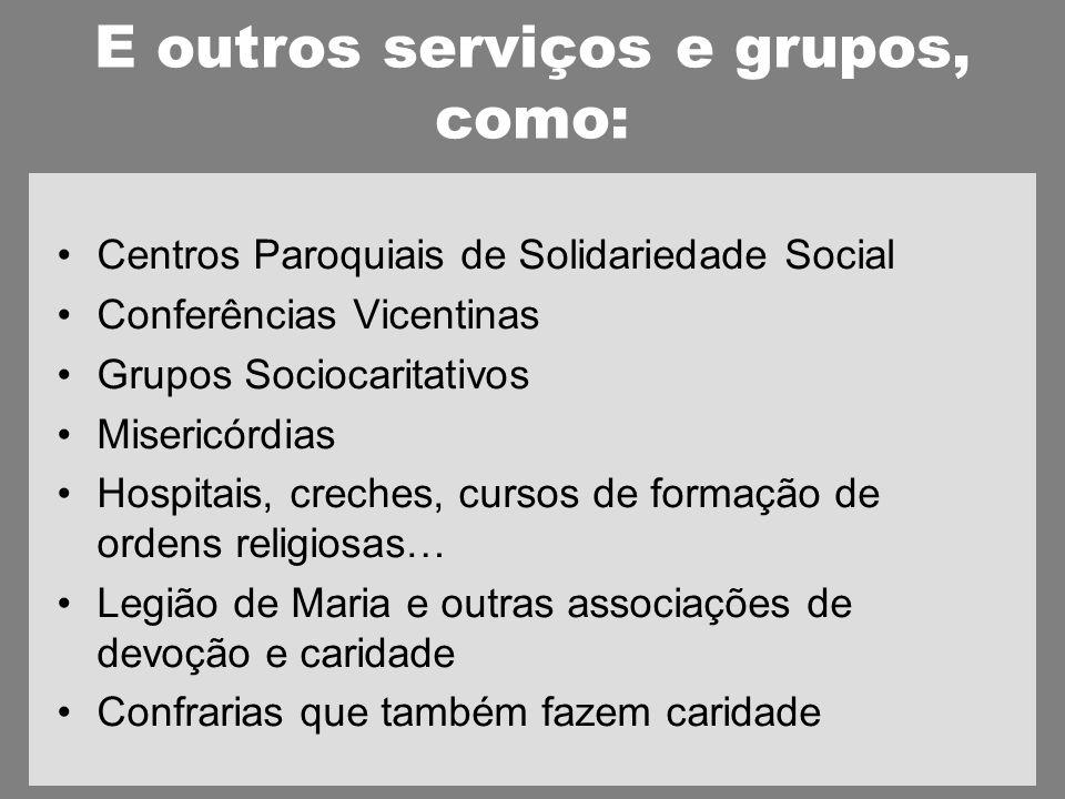 E outros serviços e grupos, como: