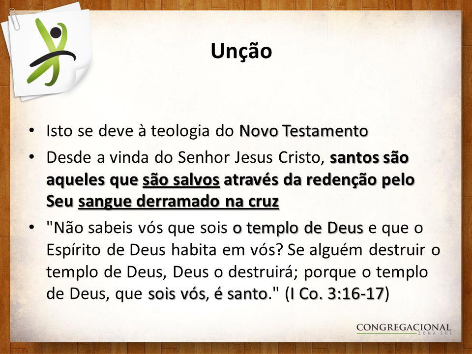 Unção Isto se deve à teologia do Novo Testamento
